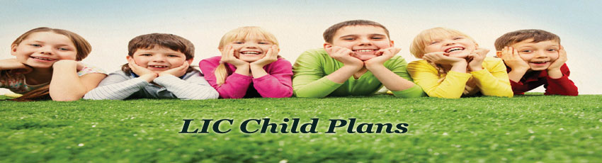 Benefits Of LIC Child Career Plan