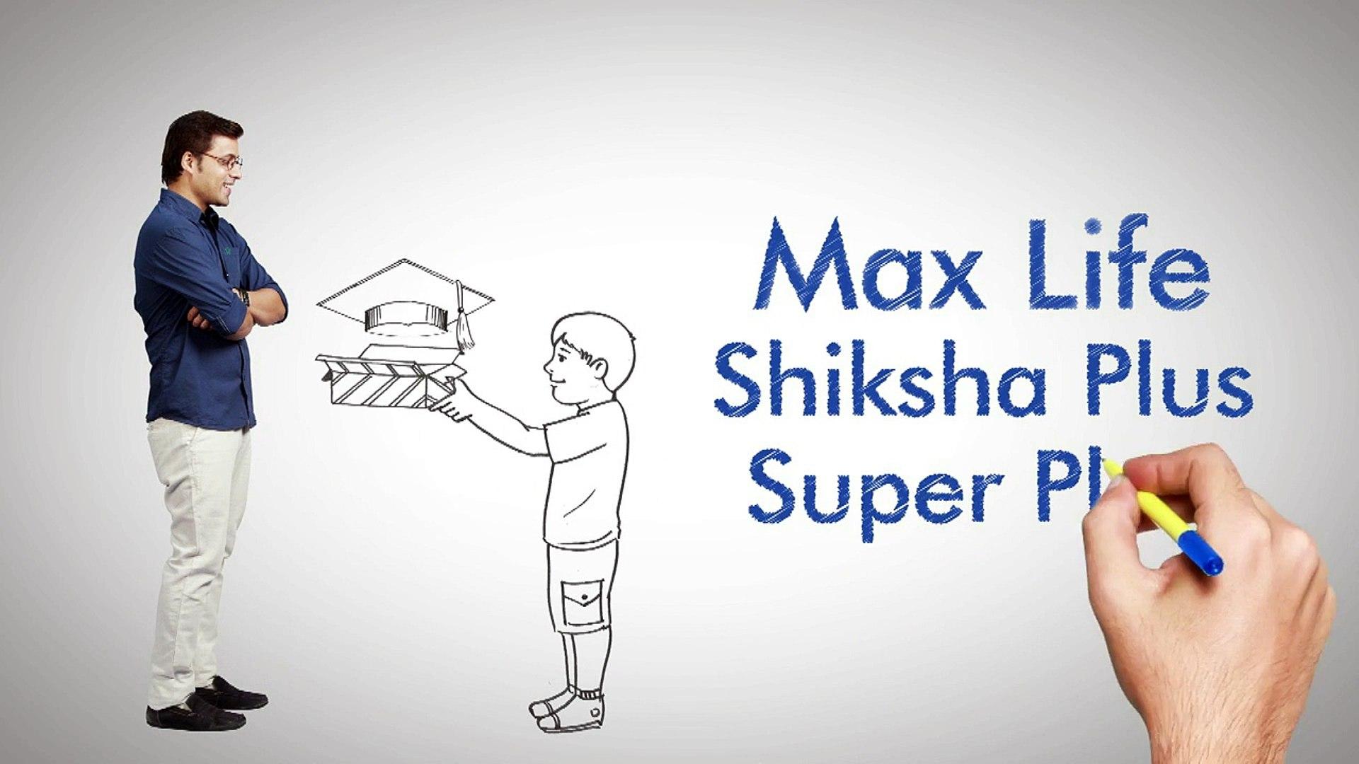 Max Life Shiksha Plus Plan